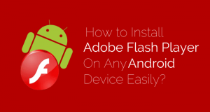 How to install Adobe Flash Player on Android